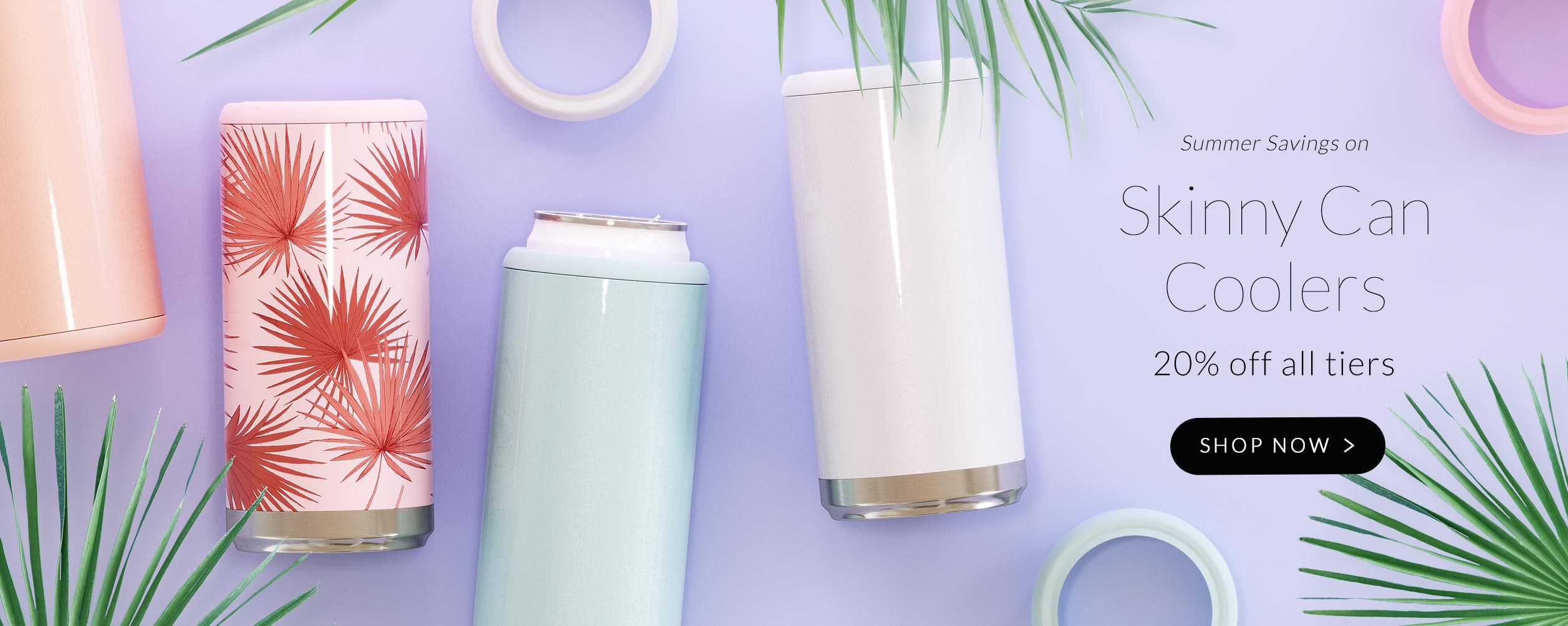 Flash Sale Page for Skinny Can Cooler now 20% off all tiers on select colors. Sale Ends 7.27.21.